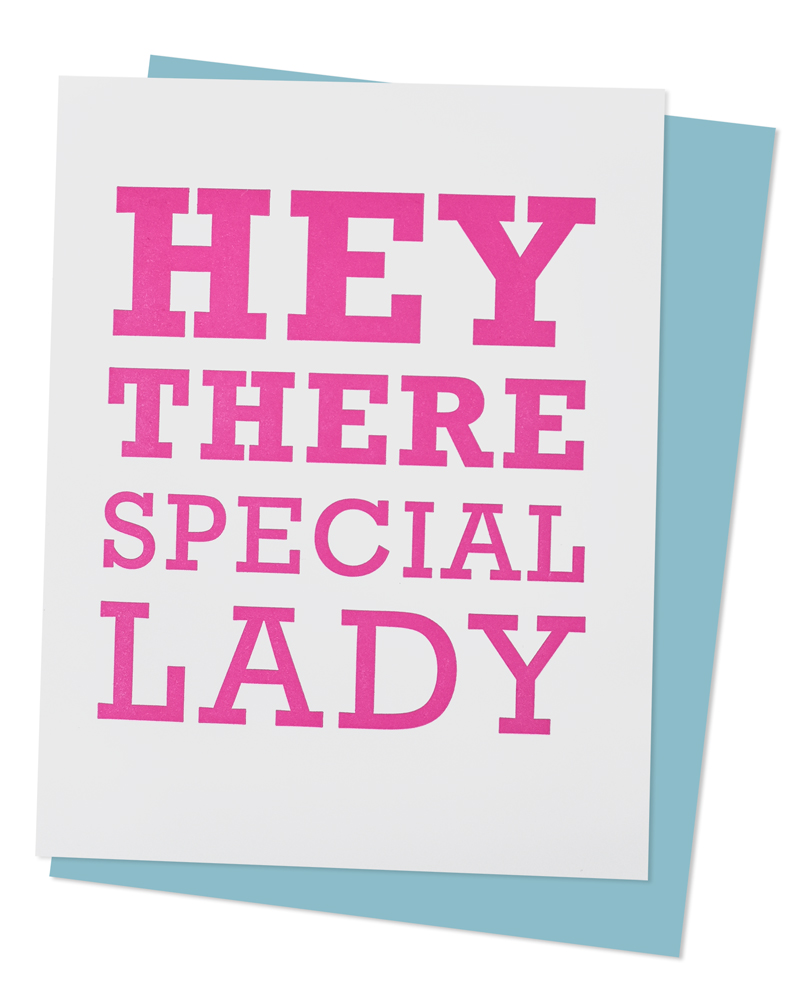 Hey There Special Lady Greeting Card By Mcbittersons
